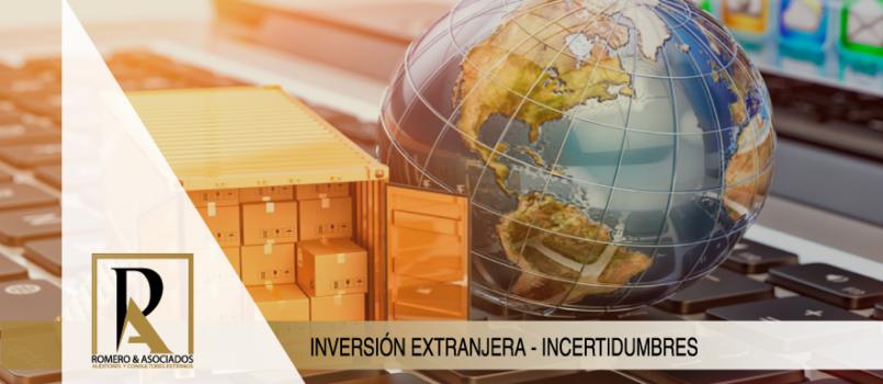 INCERTIDUMBRES HACIA LA INVERSIÓN EXTRANJERA