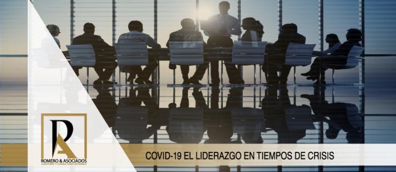 COVID-19 EL LIDERAZGO EN TIEMPOS DE CRISIS